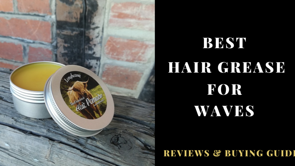 best hair grease for waves